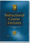 Instructional Course Lectures, Vol.56 (2007)