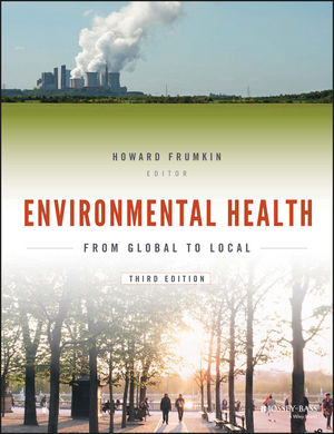 Environmental Health, 3rd ed.- From Global to Local