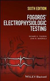 Fogoro's Electrophysiologic Testing, 6th ed.