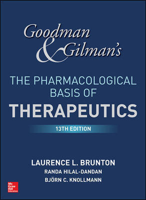 Goodman & Gilman's the Pharmacological Basis ofTherapeutics, 13th ed.