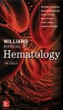 Williams Manual of Hematology, 9th ed.
