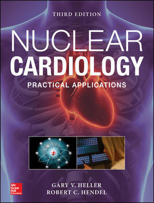 Nuclear Cardiology, 3rd ed.- Practical Applications