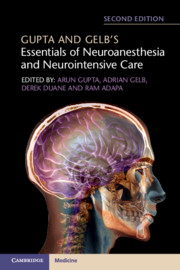 Gupta & Gelb's Essentials of Neuroanesthesia &Neurointensive Care, 2nd ed.