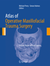 Atlas of Operative Maxillofacial Trauma Surgery- Primary Repair of Facial Injuries