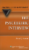 Psychiatric Interview, 3rd ed.- Practical Guides in Psychiatry