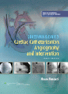 Grossman & Baim's Cardiac Catheterization, Angiography,& Intervention, 8th ed.