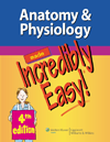 Anatomy & Physiology Made Incredibly Easy!, 4th ed.