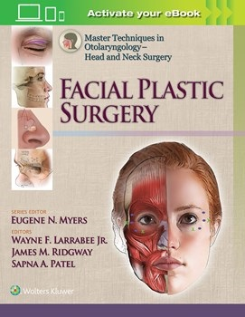 Master Techniques in Otolaryngology-Head & Neck Surgery- Facial Plastic Surgery