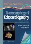 Practical Approach to Transesophageal Echocardiography,3rd ed.