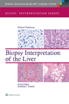 Biopsy Interpretation of the Liver, 3rd ed.