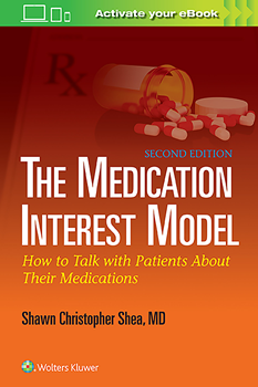 Medication Interest Model, 2nd ed.- How to Talk with Patients about Their Medications
