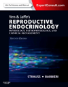 Yen & Jaffe's Reproductive Endocrinology, 7th ed.- Physiology, Pathophysiology, & Clinical Management