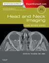 Head & Neck Imaging, 4th ed.(Case Review Series)