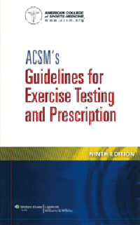 ACSM's Guidelines for Exercise Testing & Prescription,9th ed.