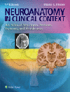 Neuroanatomy in Clinical Context, 9th ed.(Int'l ed.)- An Atlas of Structures, Sections, Systems & Syndromes