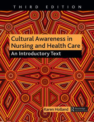 Cultural Awareness in Nursing & Health Care, 3rd ed.- An Introductory Text