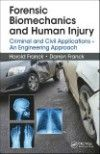 Forensic Biomechanics & Human Injury- Criminal & Civil Applications: an Engineering