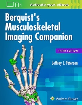 Berquist's Musculoskeletal Imaging Companion, 3rd ed.