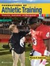 Foundations of Athletic Training, 6th ed.- Prevention, Assessment & Management