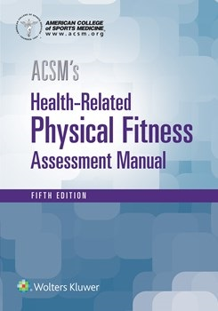 ACSM's Health-Related Physical Fitness AssessmentManual, 5th ed.