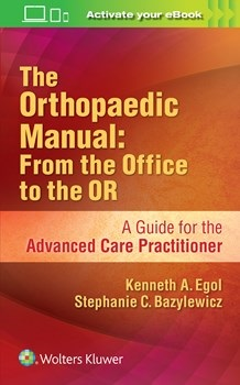 Orthopaedic Manual : from the Office to the or- A Guide for the Advanced Care Practitioner