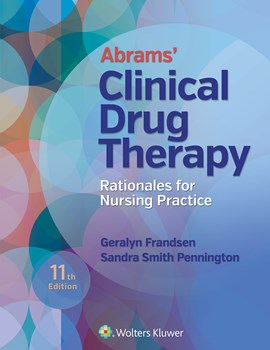 Abrams' Clinical Drug Therapy, 11th ed.- Rationales for Nursing Practice