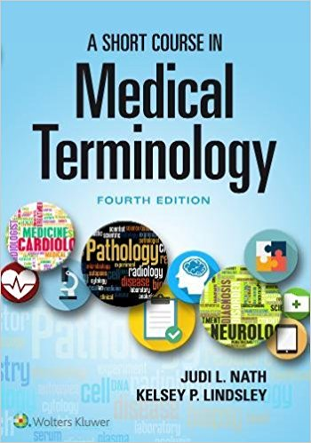 Short Course in Medical Terminology, 4th ed.