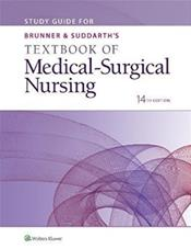 Study Guide for Brunner & Suddarth's Textbook ofMedical-Surgical Nursing, 14th ed.