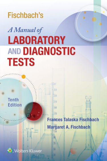 Fischbach's Manual of Laboratory & Diagnostic Tests,10th ed.(Int'l ed.)