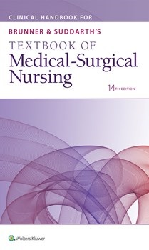 Clinical Handbook for Brunner & Suddarth's Textbook ofMedical-Surgical Nursing, 14th ed.(Int'l ed.)