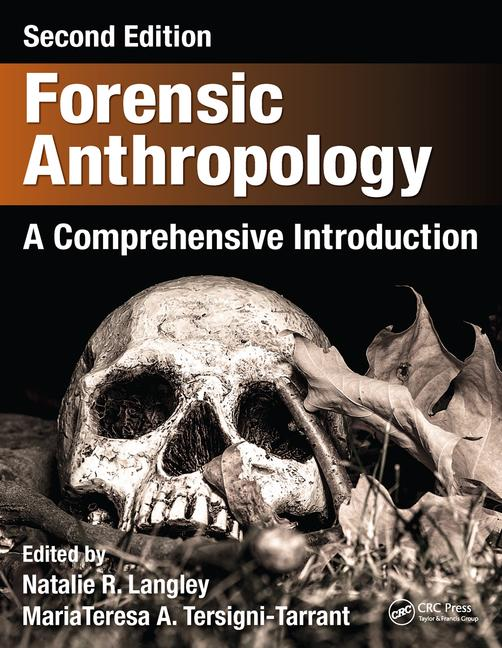 Forensic Anthropology, 2nd ed.- A Comprehensive Introduction