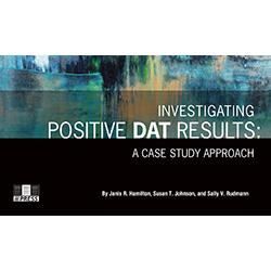 Investigating Positive Dat Results, Spiral Bound- A Case Study Approach