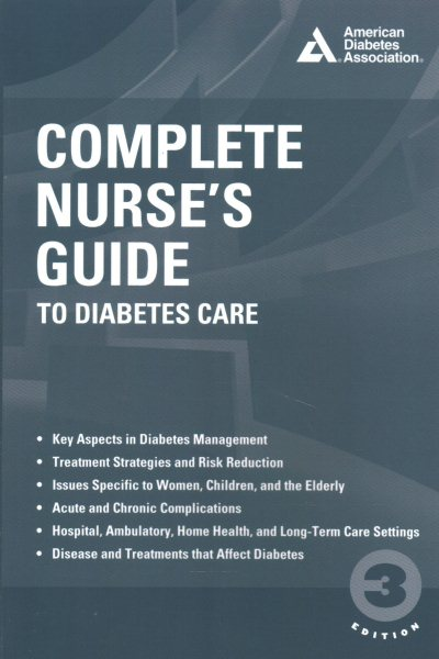 Complete Nurse's Guide to Diabetes Care, 3rd ed.