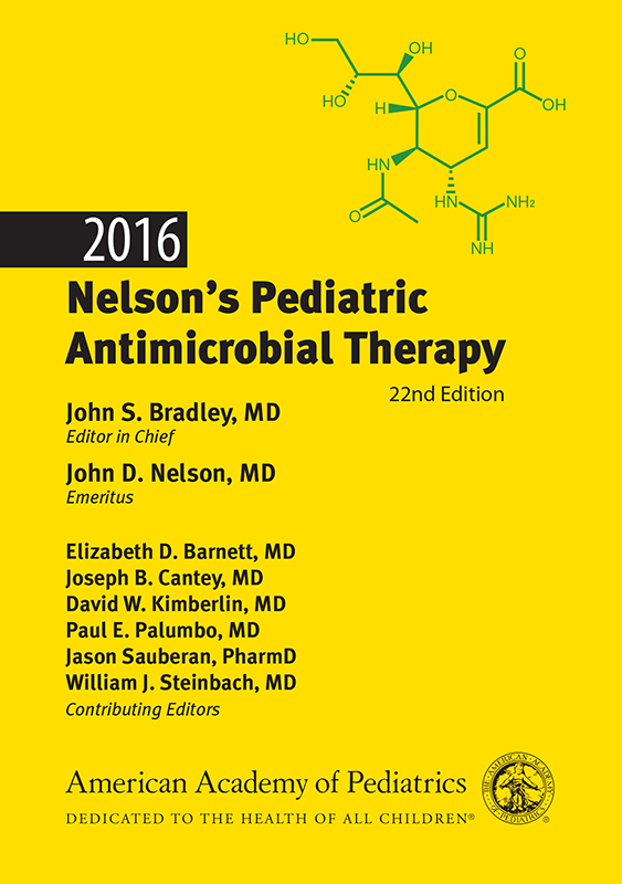 Nelson's Pediatric Antimicrobial Therapy, 22nd ed.(2016)