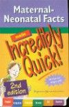 Maternal-Neonatal Facts Made Incredibly Quick!, 2nd ed.