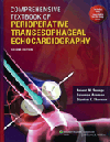 Comprehensive Textbook of Perioperative TransesophagealEchocardiography, 2nd ed.