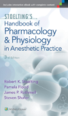 Stoelting's Handbook of Pharmacology & Physiology inAnesthetic Pracice, 3rd ed.