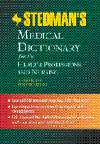 Stedman's Medical Dictionary for the HealthProfessions & Nursing,Illustrated, 7th ed.(Standard ed)