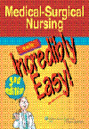 Medical-Surgical Nursing Made Incredibly Easy!, 3rd ed.