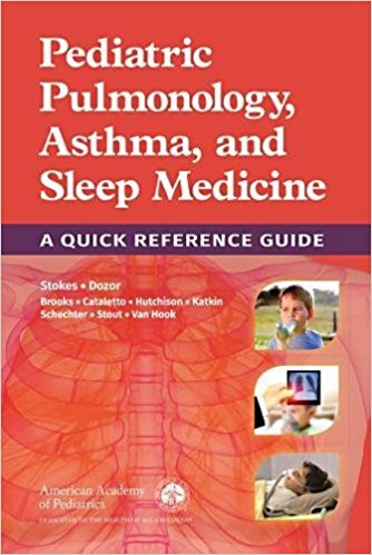 Pediatric Pulmonology, Asthma, & Sleep Medicine- A Quick Reference Guide