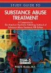 Study Guide to Substance Abusse Treatment, 5th ed.- A Companion to the American Psychiatric Publishing