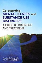 Co-Occuring Mental Illness & Substance Use Disorders- A Guide to Diagnosis & Treatment