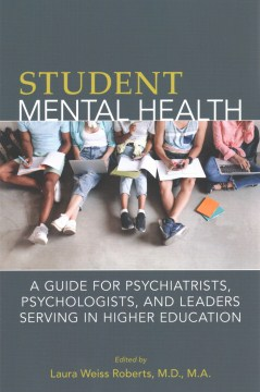 Student Mental Health- A Guide for Psychiatrist, Psychologists, & Leaders