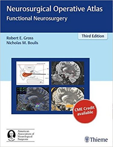 Neurosurgical Operative Atlas: Functional Neurosurgery,3rd ed.