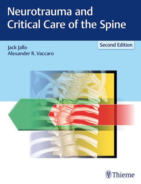 Neurotrauma & Critical Care of the Spine, 2nd ed.