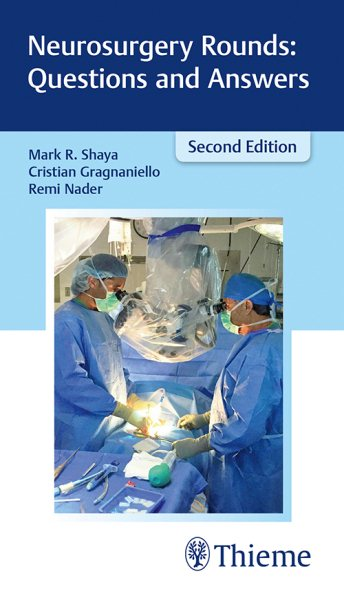 Neurosurgery Rounds, 2nd ed.- Questions & Answers