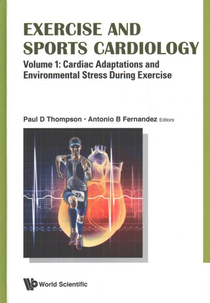 Exercise & Sports Cardiology, 2nd ed., in 3 vols.