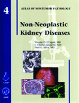 Atlas of Nontumor Pathology, Fascicle 4 -Non-NeoplasticKidney Diseases