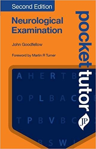 Pocket Tutor: Neurological Examination, 2nd ed.