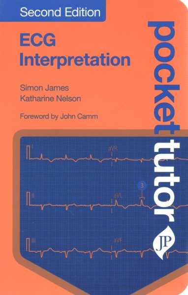 Pocket Tutor: ECG Interpretation, 2nd ed.